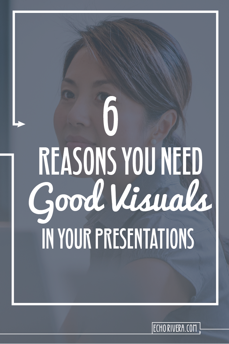 Six Reasons You Need Good Visuals in Your Presentations