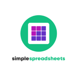 Simple Spreadsheets: From Spreadsheet Stress to Superstardom in 12 Weeks